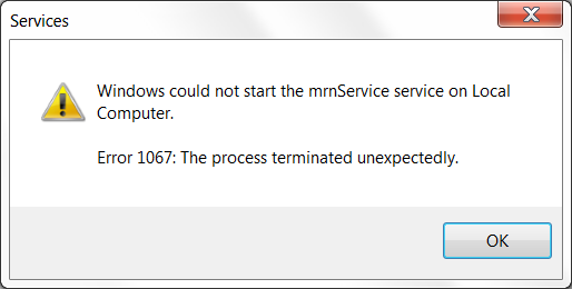 This graphic shows a dialog from the Windows Service Control Manager. In this case it is telling me that it is unable to start mrnService, the test app discussed in this article. The error message is 'Error 1067: The process terminated unexpectedly.'
